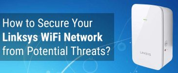 How to Secure Linksys WiFi Network from Potential Threats